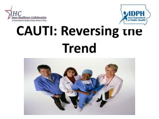 CAUTI: Reversing the Trend