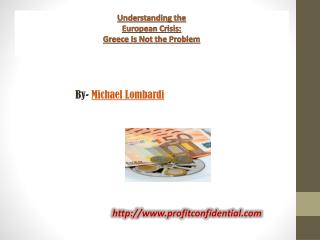 Understanding the European Crisis: Greece Is Not the Problem
