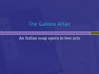 The Galileo Affair