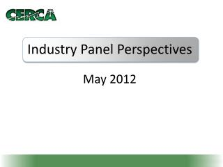 Industry Panel  Perspectives May 2012