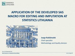 APPLICATION OF THE DEVELOPED SAS MACRO FOR EDITING AND IMPUTATION AT STATISTICS LITHUANIA