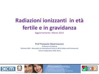 Radiazioni ionizzanti  in età fertile e in gravidanza