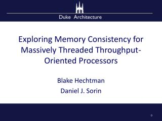 Exploring Memory Consistency for Massively Threaded Throughput-Oriented Processors