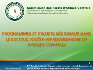 PROGRAMMES  ET PROJETS RÉGIONAUXDANS LE SECTEUR FORÊTS-ENVIRONNEMENT EN AFRIQUE CENTRALE