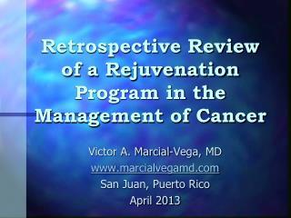 Retrospective Review of a Rejuvenation Program in the Management of Cancer
