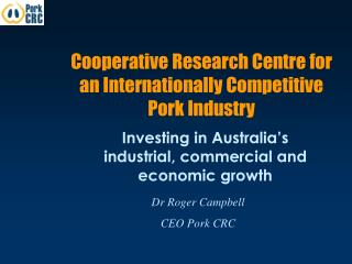 Cooperative Research Centre for an Internationally Competitive Pork Industry