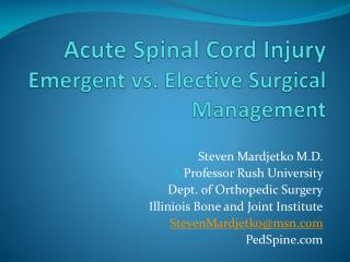 Acute Spinal Cord Injury Emergent vs. Elective Surgical Management