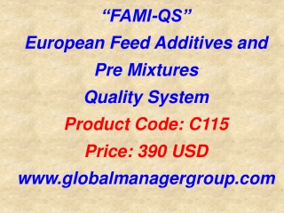 FAMI-QS  European Feed Additives and PreMIxtures  Quality System