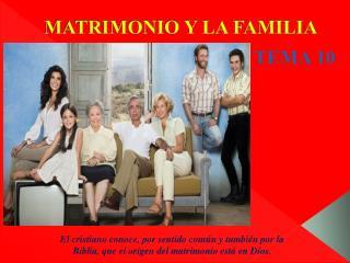 MATRIMONIO Y LA FAMILIA