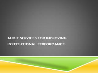 audit services for improving institutional performance
