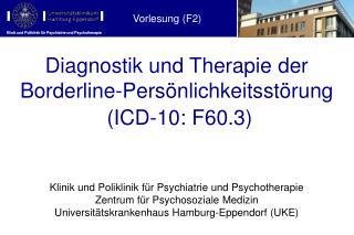 Diagnostik und Therapie der  Borderline -Persönlichkeitsstörung (ICD-10:  F60.3)