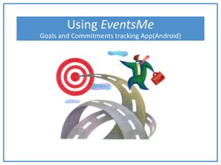Using  EventsMe Goals and Commitments tracking App(Android)