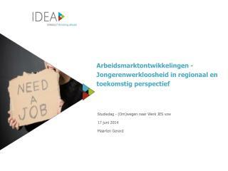 Arbeidsmarktontwikkelingen - Jongerenwerkloosheid in regionaal en toekomstig perspectief