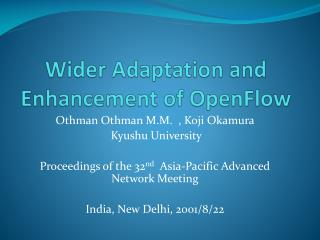 Wider Adaptation and Enhancement of OpenFlow