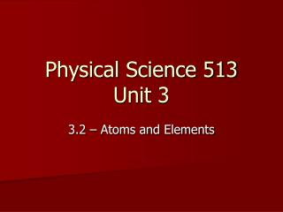 Physical Science 513 Unit  3