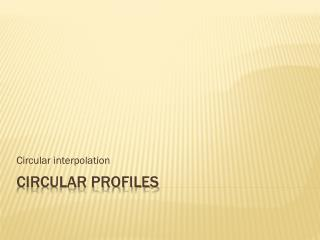 Circular profiles