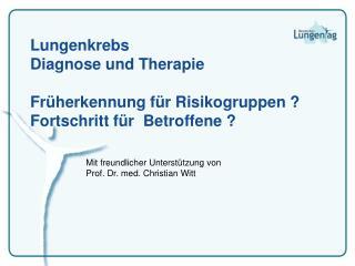 Mit freundlicher Unterstützung von Prof . Dr. med. Christian Witt