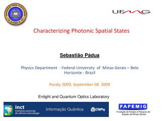 Characterizing Photonic Spatial  States