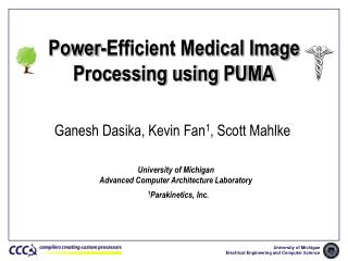 Power-Efficient Medical Image Processing using PUMA