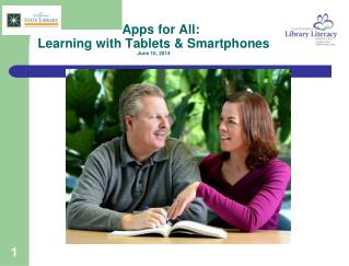 Apps  for All:  Learning  with Tablets  &  Smartphones June 10, 2014