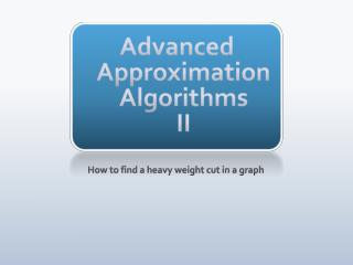 Advanced  Approximation  Algorithms II