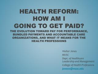 Walter Jones MUSC Dept. of Healthcare Leadership and Management College of Health  Professions