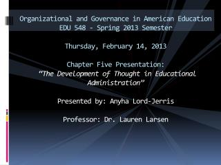 Organizational and Governance in American Education EDU 548 - Spring 2013 Semester