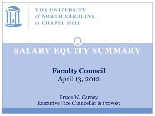 Faculty Council April 13, 2012 Bruce W. Carney Executive Vice Chancellor & Provost