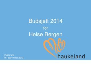Budsjett 2014 f or Helse Bergen