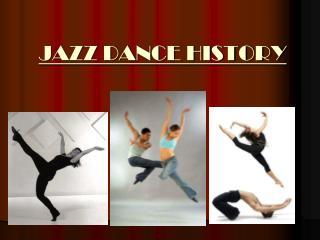 JAZZ DANCE HISTORY