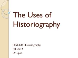 The Uses of Historiography