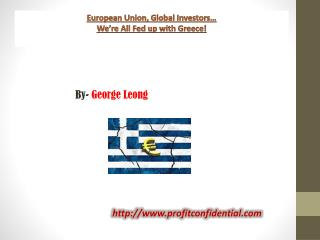 European Union, Global Investors…We're All Fed up with Greece!