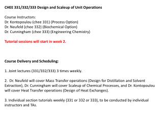 CHEE 331/332/333 Design and  Scaleup of Unit Operations Course Instructors: