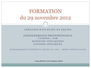 FORMATION  du  29 novembre 2012