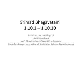 Srimad Bhagavatam 1.10.1 – 1.10.10
