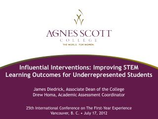 Influential Interventions: Improving STEM  Learning Outcomes for Underrepresented Students
