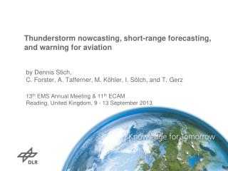 Thunderstorm  nowcasting , short-range forecasting, and warning for aviation
