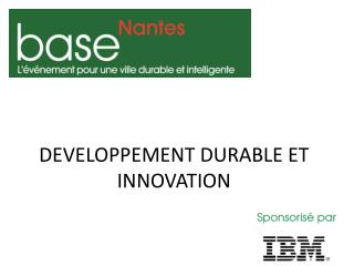 DEVELOPPEMENT DURABLE ET INNOVATION