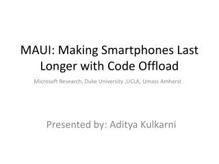 MAUI: Making  Smartphones  Last Longer with Code Offload