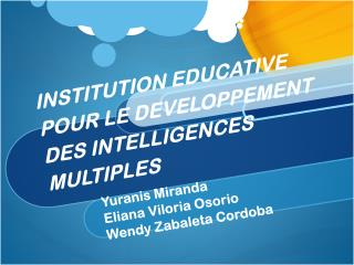 INSTITUTION EDUCATIVE POUR LE DEVELOPPEMENT DES INTELLIGENCES MULTIPLES