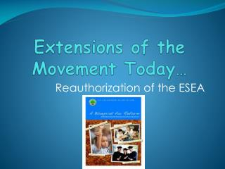 Extensions of the Movement Today…