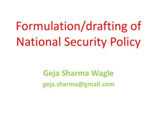 Formulation/drafting  of National Security Policy