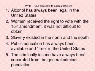 Write True/False next to each statement