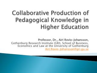 Collaborative  Production of Pedagogical Knowledge in Higher Education