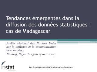 Tendances émergentes dans la diffusion des données statistiques: cas de Madagascar
