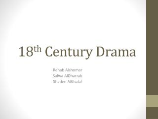 18 th  Century Drama