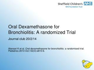 Oral Dexamethasone for Bronchiolitis: A randomized Trial