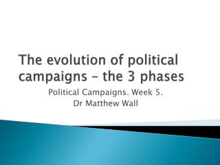 The evolution of political campaigns – the 3 phases