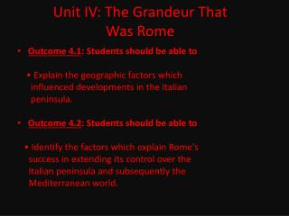 Unit IV: The Grandeur That  Was Rome