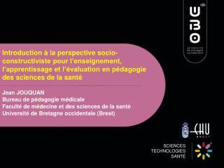 Jean JOUQUAN Bureau de pédagogie médicale Faculté de médecine et des sciences de la santé